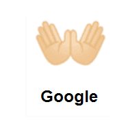 Open Hands: Light Skin Tone on Google Android